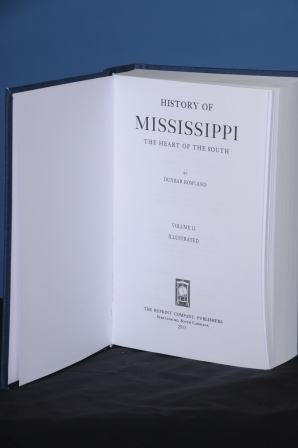 HISTORY OF MISSISSIPPI, THE HEART OF THE SOUTH, Vol. II. Dunbar Rowland.