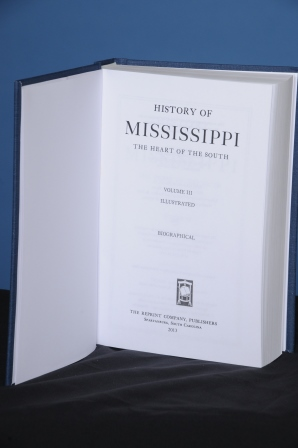 HISTORY OF MISSISSIPPI, THE HEART OF THE SOUTH, Vol. III, (Biographical). Dunbar Rowland.