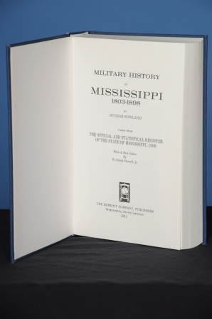 MILITARY HISTORY OF MISSISSIPPI, 1803-1898.; (Taken from The Official and Statistical Register of the State of Mississippi, 1908). Dunbar Rowland.