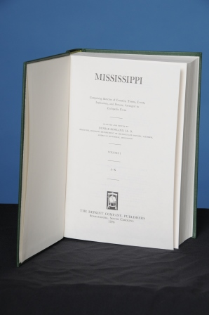 MISSISSIPPI, Comprising Sketches of Counties, Towns, Events, Institutions, and Persons, Arranged in Cyclopedic Form, Vol. I (A-K). Dunbar Rowland.