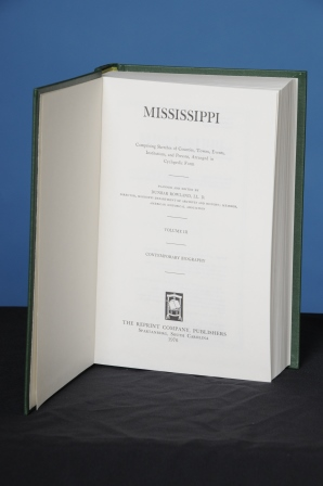 MISSISSIPPI, Comprising Sketches of Counties, Towns, Events, Institutions, and Persons, Arranged in Cyclopedic Form. Vol. III (Biography). Dunbar Rowland.