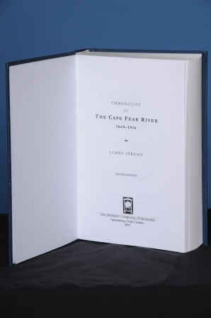 CHRONICLES OF THE CAPE FEAR RIVER. 1660-1916. James Sprunt.