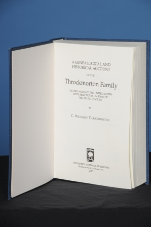 A GENEALOGICAL AND HISTORICAL ACCOUNT OF THE THROCKMORTON FAMILY IN ENGLAND AND THE UNITED STATES with Brief Notes on Some of the Allied Families. C. Wickliffe Throckmorton.