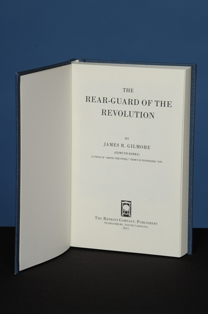 THE REAR-GUARD OF THE REVOLUTION. James R. Gilmore.