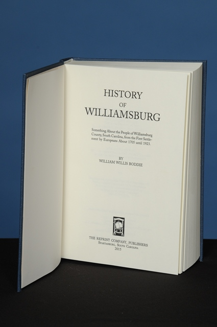 HISTORY OF WILLIAMSBURG. Something About the People of Williamsburg County, South Carolina, from the First Settlement by Europeans About 1705 until 1923. William Willis Boddie.