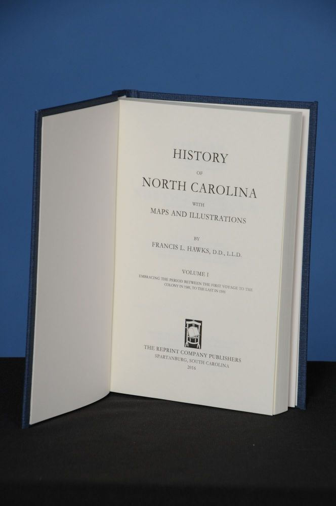 HISTORY OF NORTH CAROLINA with Maps and Illustrations, Volume 1. Francis L. Hawks.