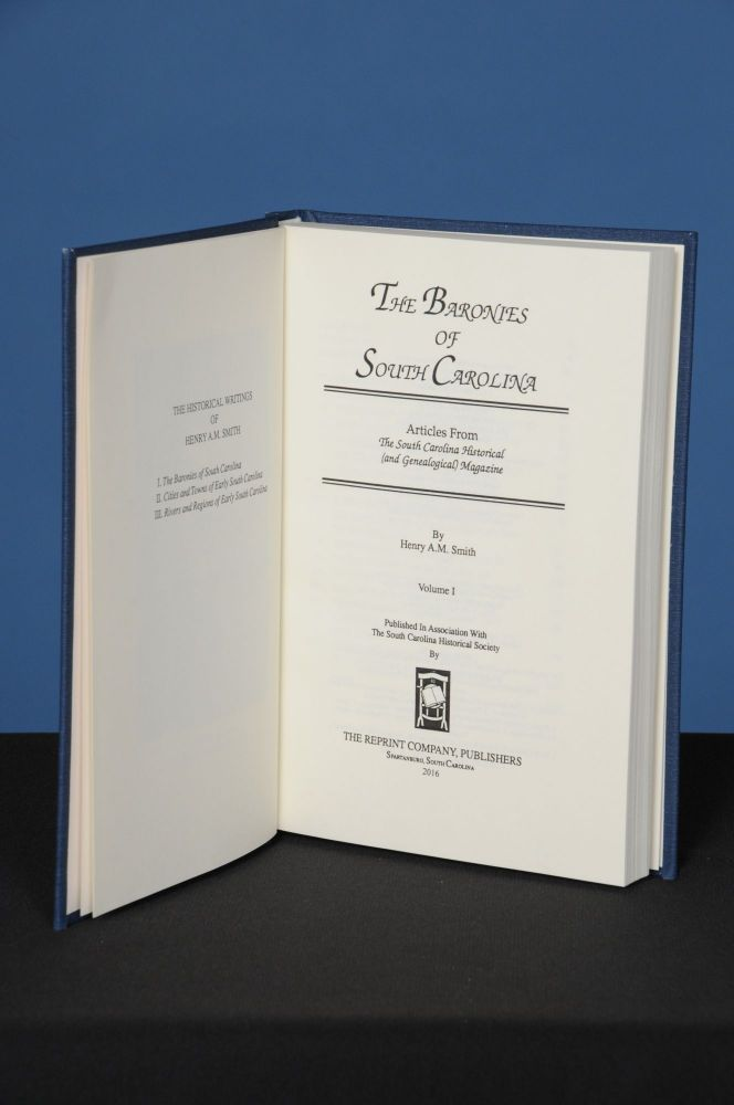 THE BARONIES OF SOUTH CAROLINA, Volume I; Articles reprinted from the South Carolina Historical (and Genealogical) Magazine. South Carolina Historical Society, Henry A. M. Smith.