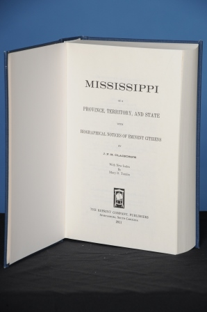 MISSISSIPPI AS A PROVINCE, TERRITORY AND STATE with Biographical Sketches of Eminent Citizens. J. F. H. Claiborne.