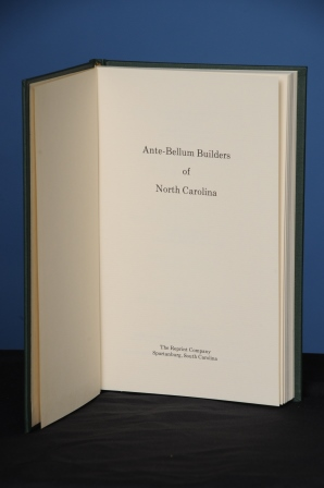 ANTE-BELLUM BUILDERS OF NORTH CAROLINA. Robert Diggs Wimberly Connor.