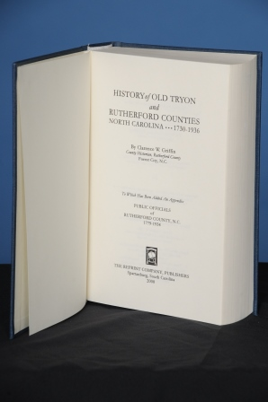 HISTORY OF OLD TRYON AND RUTHERFORD COUNTIES, NORTH CAROLINA, 1730-1936. Clarence W. Griffin.