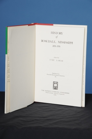 HISTORY OF ROSEDALE, MISSISSIPPI, 1876-1976. Curt Lamar, ed.