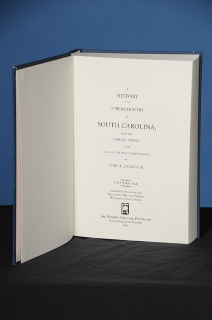 A HISTORY OF THE UPPER COUNTRY OF SOUTH CAROLINA, from the Earliest Periods to the Close of the War of Independence, Volumes I & II. John H. Logan.
