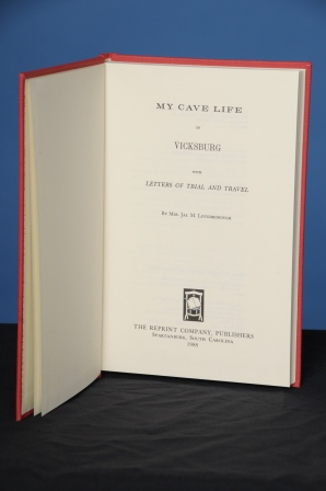 MY CAVE LIFE IN VICKSBURG, WITH LETTERS OF TRIAL AND TRAVEL. Mary A. Loughborough, Mrs. James M.