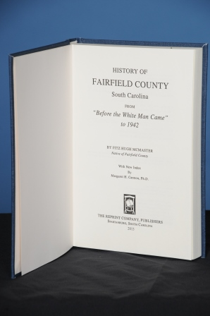 HISTORY OF FAIRFIELD COUNTY, SOUTH CAROLINA. From Before the White Man Came to 1942. Fitz Hugh McMaster.