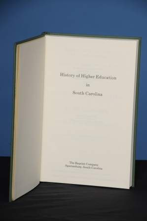 HISTORY OF HIGHER EDUCATION IN SOUTH CAROLINA WITH A SKETCH OF THE FREE SCHOOL SYSTEM. Colyer Meriwether.