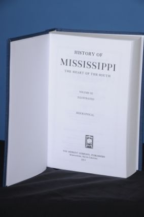 HISTORY OF MISSISSIPPI, THE HEART OF THE SOUTH, Vol. III, (Biographical). Dunbar Rowland