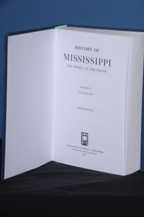 HISTORY OF MISSISSIPPI, THE HEART OF THE SOUTH, Vol. IV, (Biographical). Dunbar Rowland