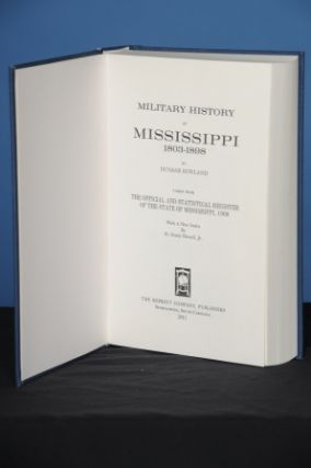 MILITARY HISTORY OF MISSISSIPPI, 1803-1898.; (Taken from The Official and Statistical Register of...