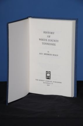 HISTORY OF WHITE COUNTY, TENNESSEE. Monroe Seals.