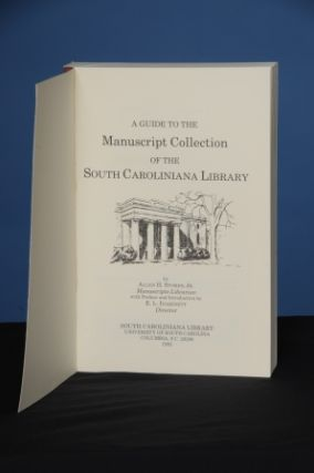A GUIDE TO THE MANUSCRIPT COLLECTION OF THE SOUTH CAROLINIANA LIBRARY; With and preface and...