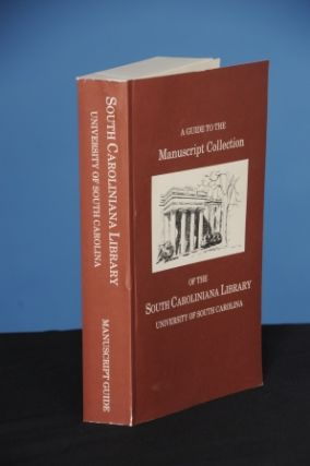 A GUIDE TO THE MANUSCRIPT COLLECTION OF THE SOUTH CAROLINIANA LIBRARY; With and preface and introduction by E.L. Inabinett