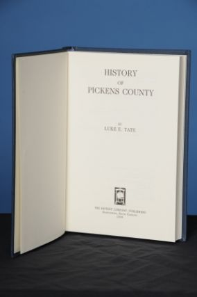 HISTORY OF PICKENS COUNTY. Luke E. Tate