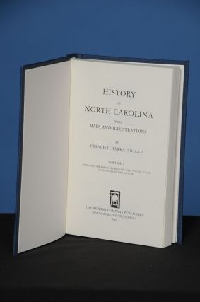 HISTORY OF NORTH CAROLINA with Maps and Illustrations, Volume 1. Francis L. Hawks