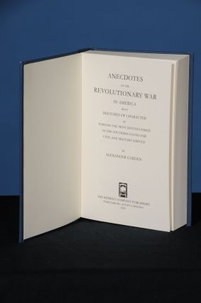 ANECDOTES OF THE REVOLUTIONARY WAR IN AMERICA; with Sketches of Character of Persons the Most...