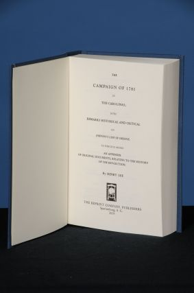 THE CAMPAIGN OF 1781 IN THE CAROLINAS; with Remarks Historical and Critical on Johnson's Life of...