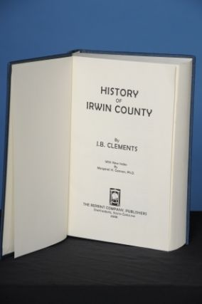 HISTORY OF IRWIN COUNTY. J. B. Clements
