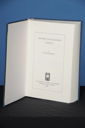 HISTORY OF WILKINSON COUNTY. Victor Davidson.