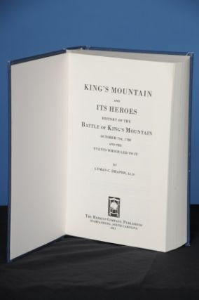 KING'S MOUNTAIN AND ITS HEROES: History of the Battle of King's Mountain, October 7th, 1780, and...