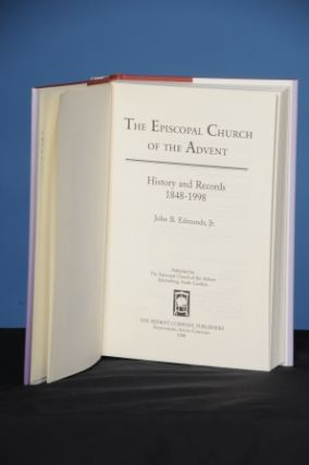 THE EPISCOPAL CHURCH OF THE ADVENT. History and Records 1848-1998. John B. Edmunds, Jr.