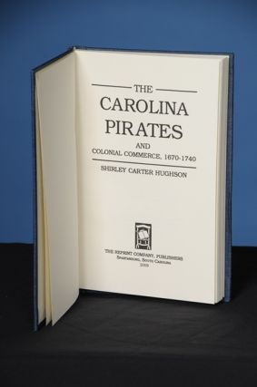 THE CAROLINA PIRATES AND COLONIAL COMMERCE, 1670-1740. Shirley Carter Hughson