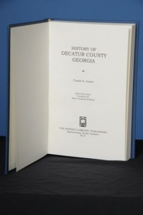 HISTORY OF DECATUR COUNTY, GEORGIA. Frank S. Jones.