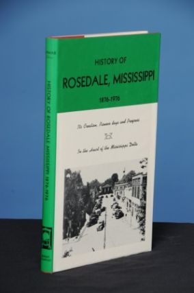 HISTORY OF ROSEDALE, MISSISSIPPI, 1876-1976