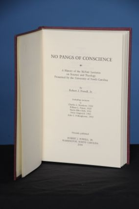 NO PANGS OF CONSCIENCE. A History of the McNair Lectures on Science and Theology Presented by the...