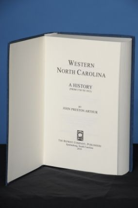 WESTERN NORTH CAROLINA. A HISTORY FROM 1730 TO 1913. John Preston Arthur