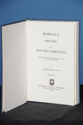HISTORY OF SOUTH CAROLINA, from Its First Settlement in 1670 to the Year 1808. David Ramsay