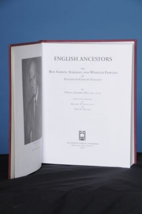 ENGLISH ANCESTORS. The Roe, Gibson, Stradley, and Wheeler Families of Eighteenth Century England. Thomas Anderson Roe.
